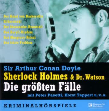 Sherlock Holmes und Dr. Watson. Die Grössten Fälle