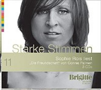 Die Freundschaft. Starke Stimmen. Brigitte Hörbuch-Edition, 3 CDs