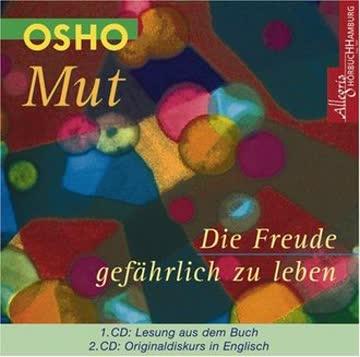 Mut - Die Freude gefährlich zu leben. 2 CDs: CD 1: Lesung aus dem Buch / CD 2: Originaldiskurs in Englisch