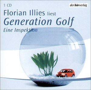 Generation Golf. Eine Inspektion. CD. . Eine Inspektion