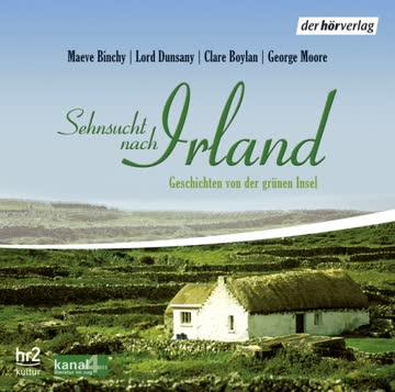 Sehnsucht nach Irland. / Geschichten von der grünen Insel