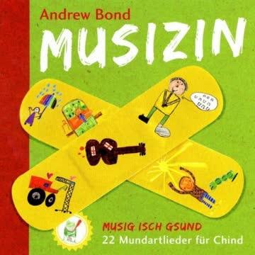 Musizin, CD: Musig isch gsund, 22 Mundartlieder für Chind