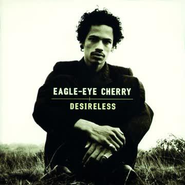 Eagle-Eye Cherry - Desireless + Bonus Track (12 Tracks)
