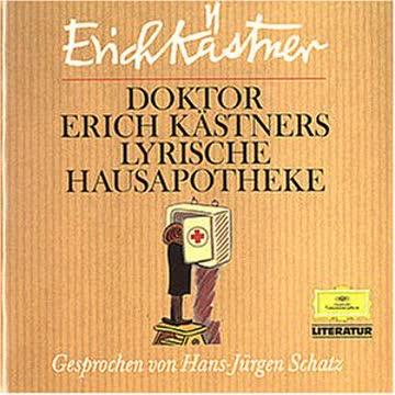 Doktor Erich Kästners lyrische Hausapotheke (und andere Gedichte von Erich Kästner)