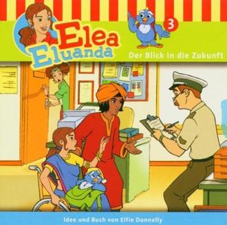 Elea Eluanda - Der Blick in die Zukunft (Folge 3)