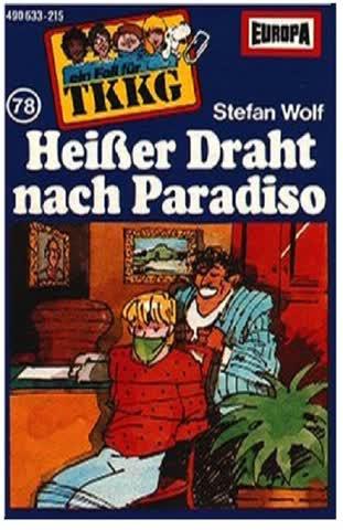 Ein Fall für TKKG, Folge 078 - Heisser Draht nach Paradiso