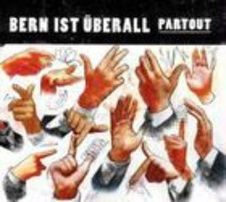 Bern Ist Überall: 'partout'