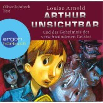 Arthur Unsichtbar und das Geheimnis der verschwundenen Geister