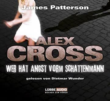 Alex Cross Teil 5 - Wer hat Angst vorm Schattenmann