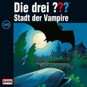 Die drei ???, Folge 140 - Stadt Der Vampire