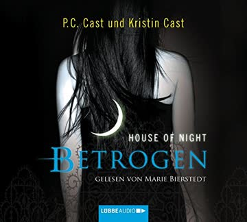 House Of Night - Betrogen: 2. Teil