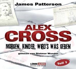 Alex Cross Teil 1. Morgen, Kinder, Wird's Was Geben