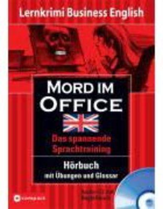 Mord im Office - Lernziel Business English. Hörbuch Mit Übungen Und Glossar