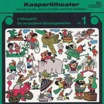 Kasperlitheater 1, Häxegärtli/Schpiegelweiher