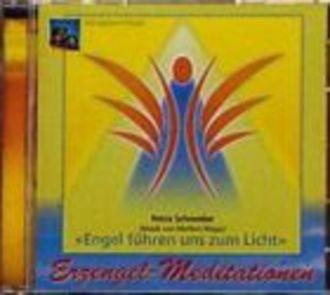 Erzengel-Meditationen - Engel Führen Uns Zum Licht. Engel Begleiten Unseren Weg