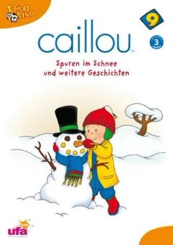 Caillou 9 - Spuren im Schnee und weitere Geschichten