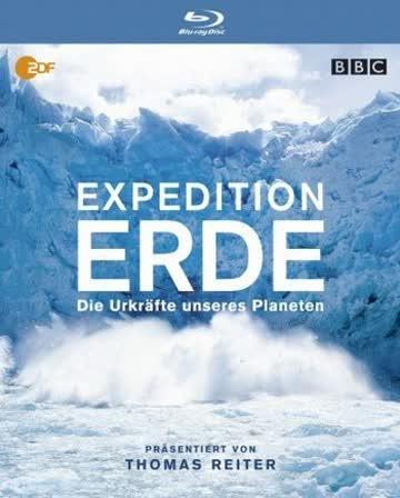 Expedition Erde - Die Urkräfte unseres Planeten [Blu-ray]