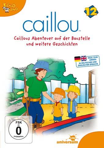 Caillou, Folge 012 - Caillous Abenteuer auf der Baustelle und weitere Geschichten
