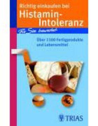 Richtig Einkaufen Bei Histamin-Intoleranz - Über 1100 Fertigprodukte Und Lebensmittel