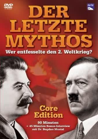 Der Letzte Mythos: Wer Entfesselte Den 2.Weltkrieg [Import allemand]