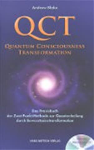 Qct - Quantum Consciousness Tranformation - Das Praxisbuch Der Zwei-Punkt-Methode Zur Quantenheilung
