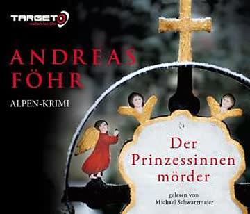 Der Prinzessinnenmörder - Alpen-Krimi