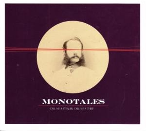Monotales - Call Me A Stealer, Call Me A Thief