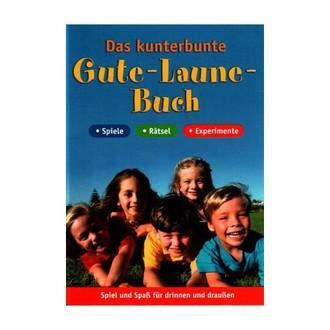Das kunterbunte Gute-Laune-Buch. Spiel und Spass für drinnen und draussen (Spiele, Rätsel, Experimente)
