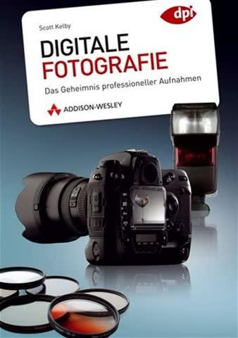 Digitale Fotografie: Das Geheimnis professioneller Aufnahmen (DPI Fotografie)