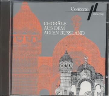Der Russisch-Orthodoxe Kammerchor - Choräle Aus Dem Alten Russland