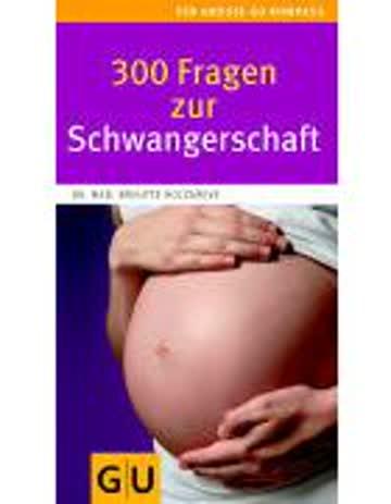 300 Fragen zur Schwangerschaft