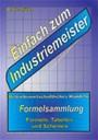 Einfach Zum Industriemeister - Betriebswirtschaftliches Handeln - Formelsammlung