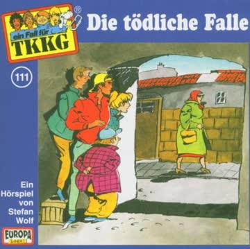 Tkkg 111 - 111/die Tödliche Falle