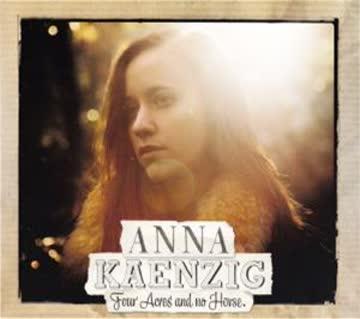 Anna Kaenzig - Four Acres And No Horse