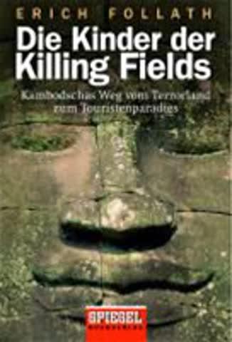 Die Kinder Der Killing Fields - Kambodschas Weg Vom Terrorland Zum Touristenparadies