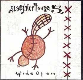 Slaughterhouse 5 - Wide Open