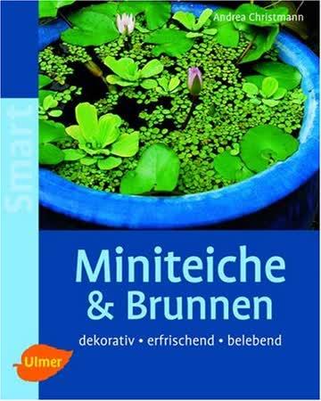 Miniteiche & Brunnen: Dekorativ, erfrischend, belebend