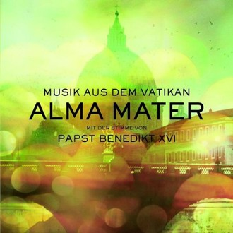 Musik aus dem Vatikan - Alma Mater - Musik aus dem Vatikan mit Papst Benedikt XVI