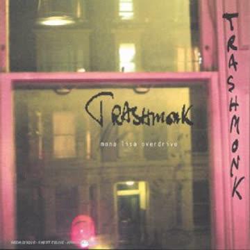 Trashmonk - Mona Lisa Overdrive