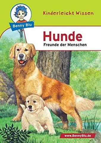 Benny Blu Hunde - Freunde der Menschen. Band 135