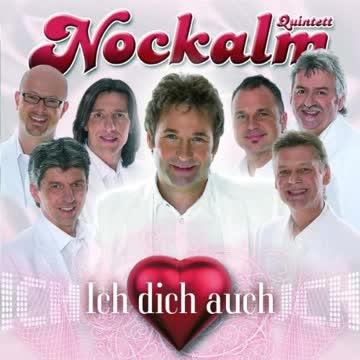 Nockalm Quintett - Ich Dich Auch