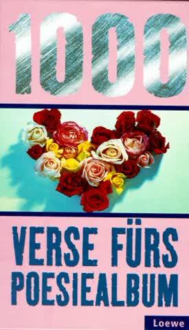 Eintausend (1000) Verse fürs Poesiealbum