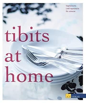 Tibits At Home - Vegetarische Lieblingsrezepte Für Zuhause