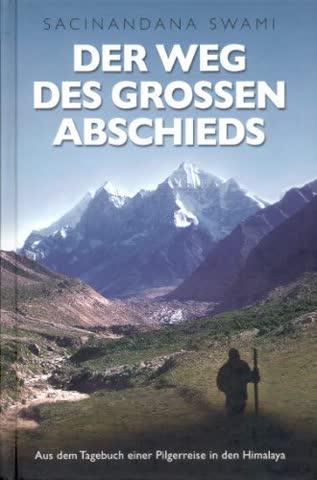 Der Weg des großen Abschieds. Aus dem Tagebuch einer Pilgerreise in den Himalaya
