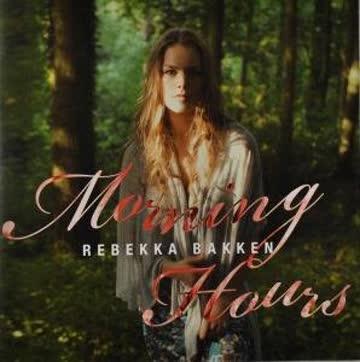 Rebekka Bakken - Morning Hour