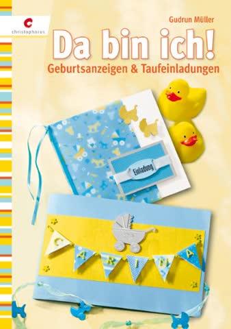 Da bin ich!: Geburtsanzeigen & Taufeinladungen