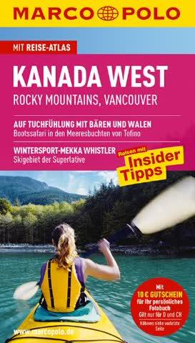 Kanada West: Rocky Mountains. Vancouver. Reisen mit Insider-Tipps. Mit Reiseatlas.