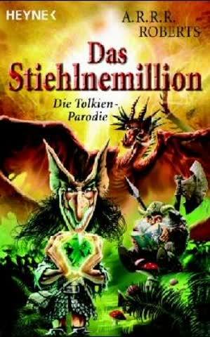 Das Stiehlnemillion: Die Tolkien-Parodie