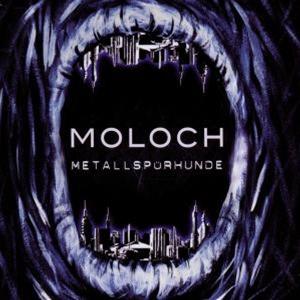 Metallspuerhunde - Moloch