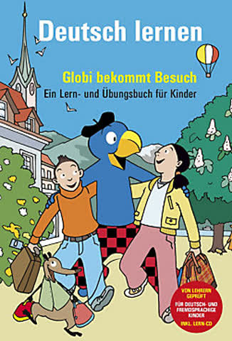 Deutsch lernen, Globi bekommt Besuch, m. Audio-CD
